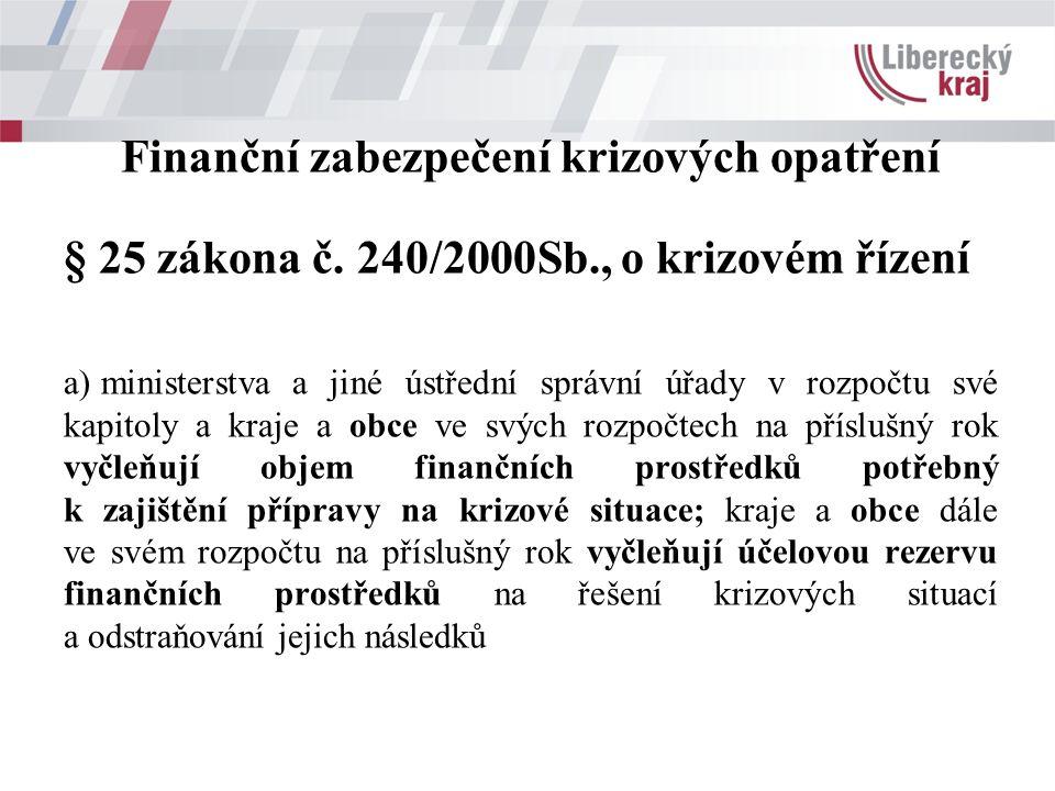 Finanční zabezpečení krizových opatření § 25 zákona č.