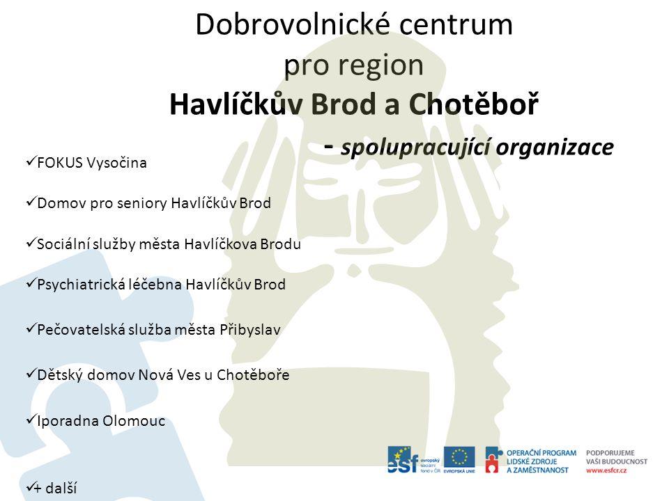 Dobrovolnické centrum pro region Havlíčkův Brod a Chotěboř - spolupracující organizace FOKUS Vysočina Domov pro seniory Havlíčkův Brod Sociální služby