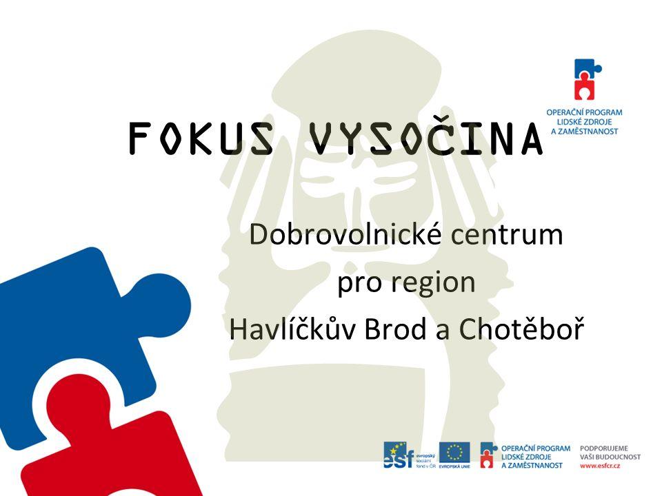 FOKUS VYSOČINA Dobrovolnické centrum pro region Havlíčkův Brod a Chotěboř