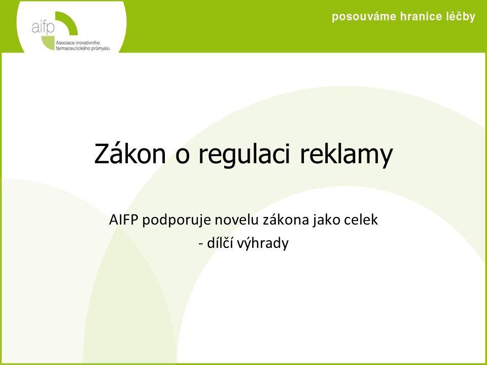 Zákon o regulaci reklamy AIFP podporuje novelu zákona jako celek - dílčí výhrady