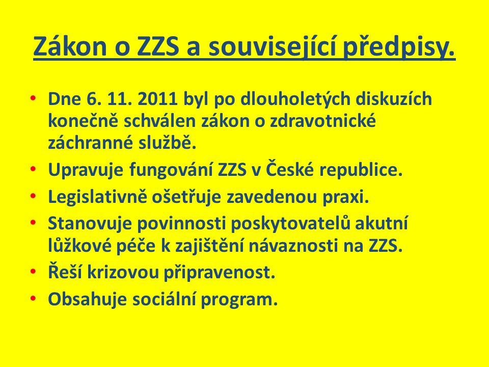 Zákon o ZZS a související předpisy. Dne 6. 11. 2011 byl po dlouholetých diskuzích konečně schválen zákon o zdravotnické záchranné službě. Upravuje fun