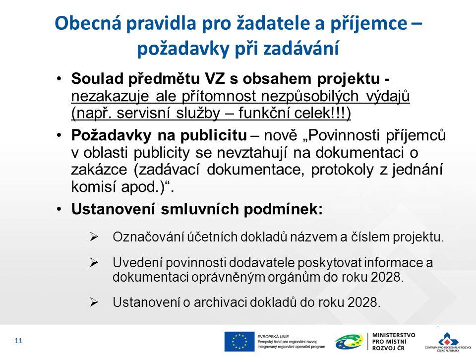 Soulad předmětu VZ s obsahem projektu - nezakazuje ale přítomnost nezpůsobilých výdajů (např. servisní služby – funkční celek!!!) Požadavky na publici