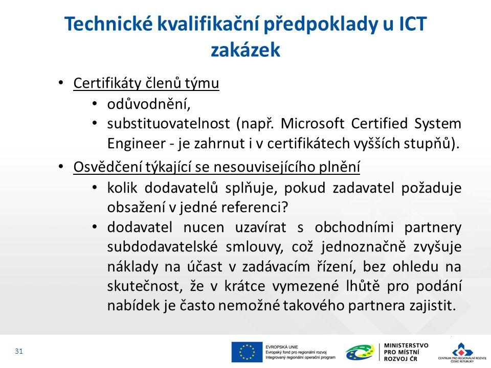 Certifikáty členů týmu odůvodnění, substituovatelnost (např. Microsoft Certified System Engineer - je zahrnut i v certifikátech vyšších stupňů). Osvěd