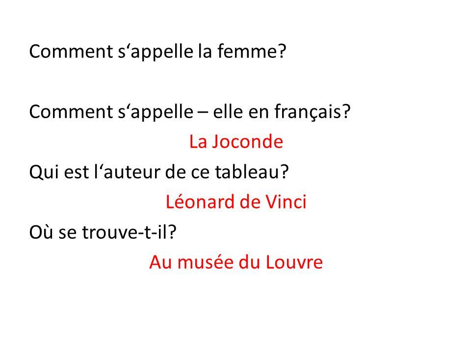 Comment s'appelle la femme. Comment s'appelle – elle en français.