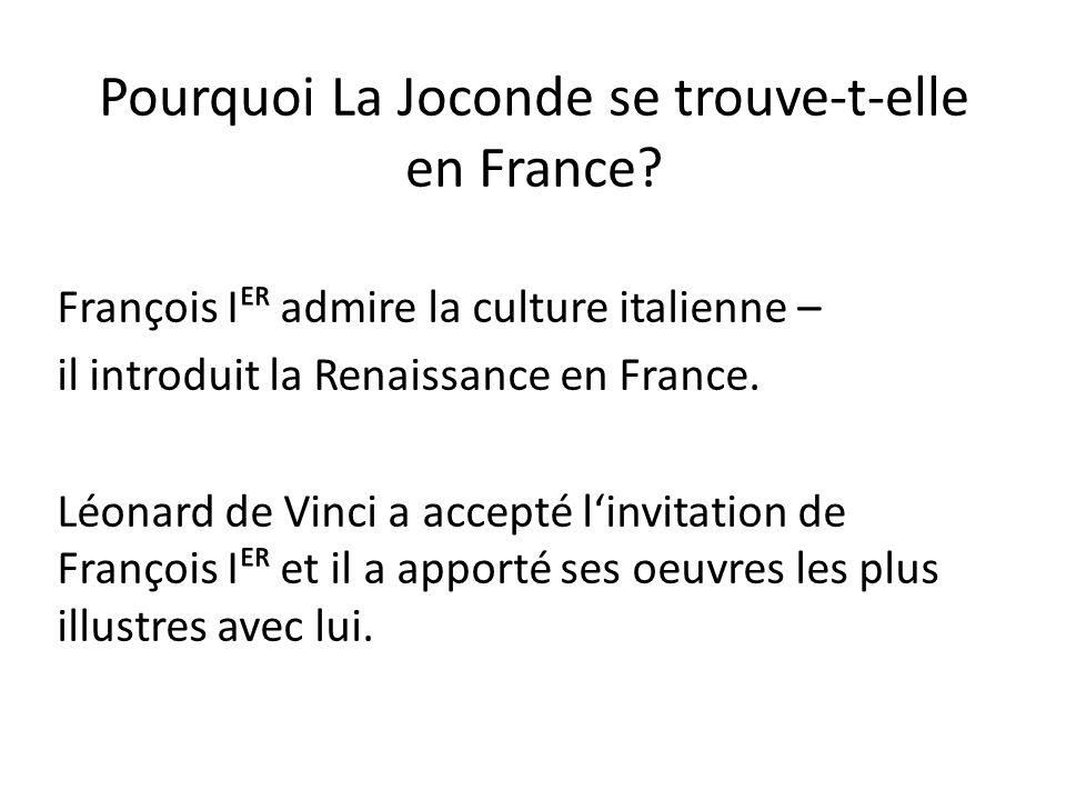 Pourquoi La Joconde se trouve-t-elle en France.