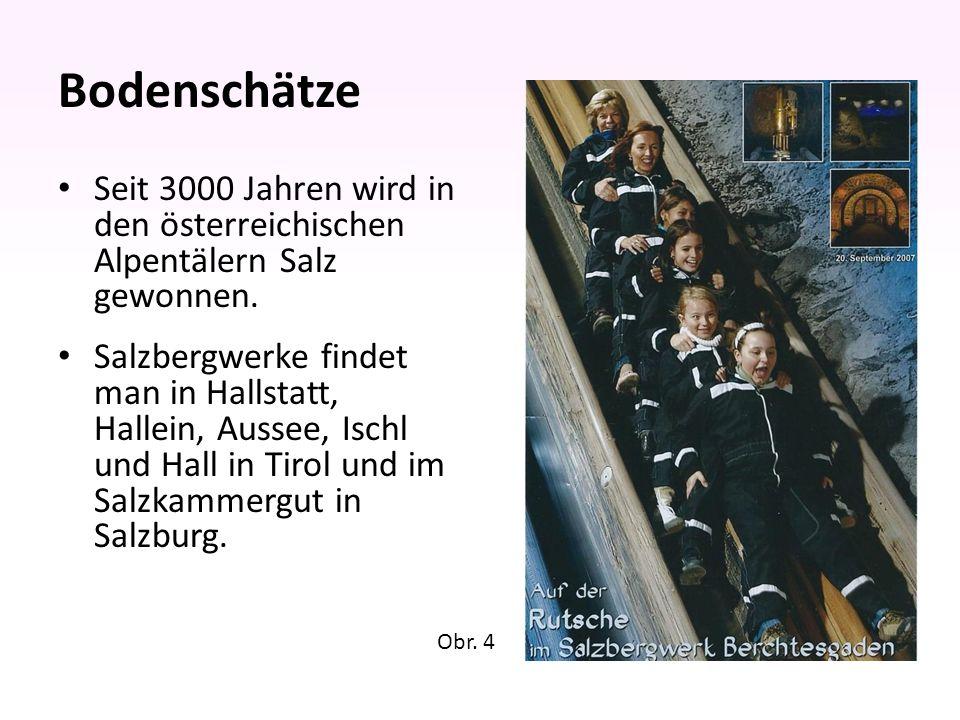 Bodenschätze Seit 3000 Jahren wird in den österreichischen Alpentälern Salz gewonnen.
