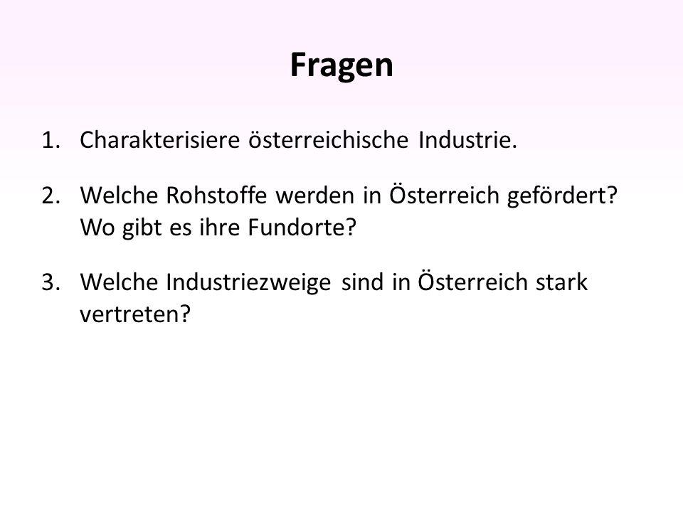 Antworten 1.Die österreichische Industrie ist v.a.