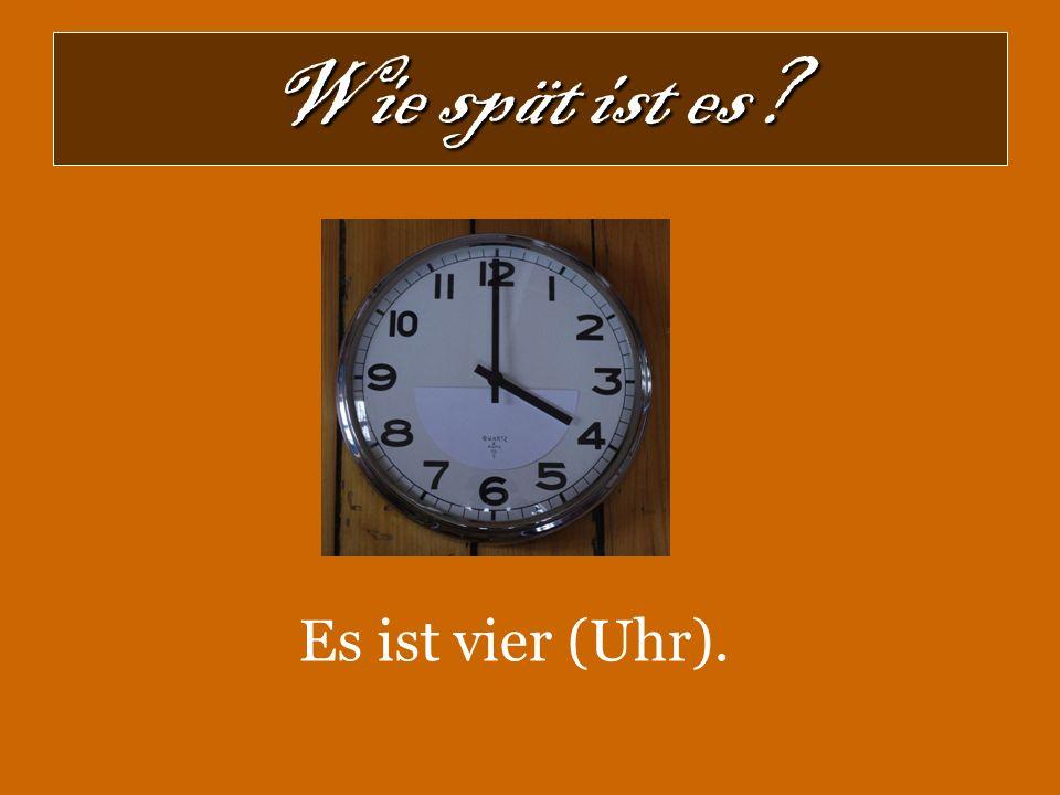 Wie spät ist es? Es ist viertel sieben. Es ist 6 Uhr 15 (Minuten).