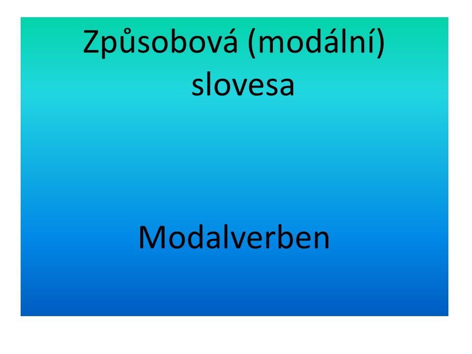 Způsobová (modální) slovesa Modalverben