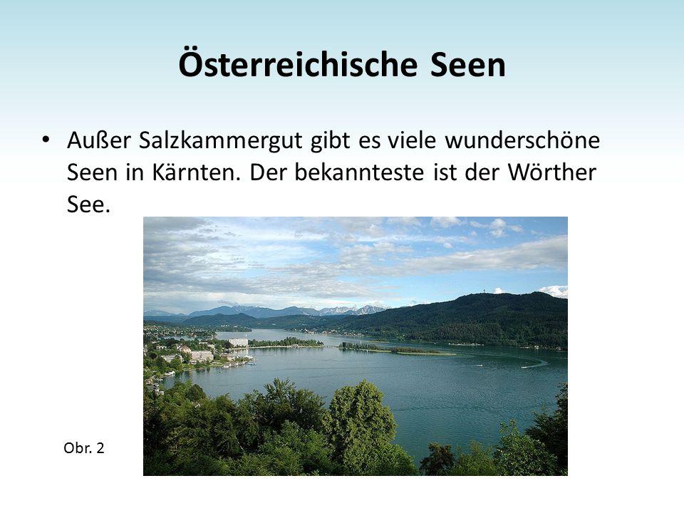 Österreichische Seen Außer Salzkammergut gibt es viele wunderschöne Seen in Kärnten.