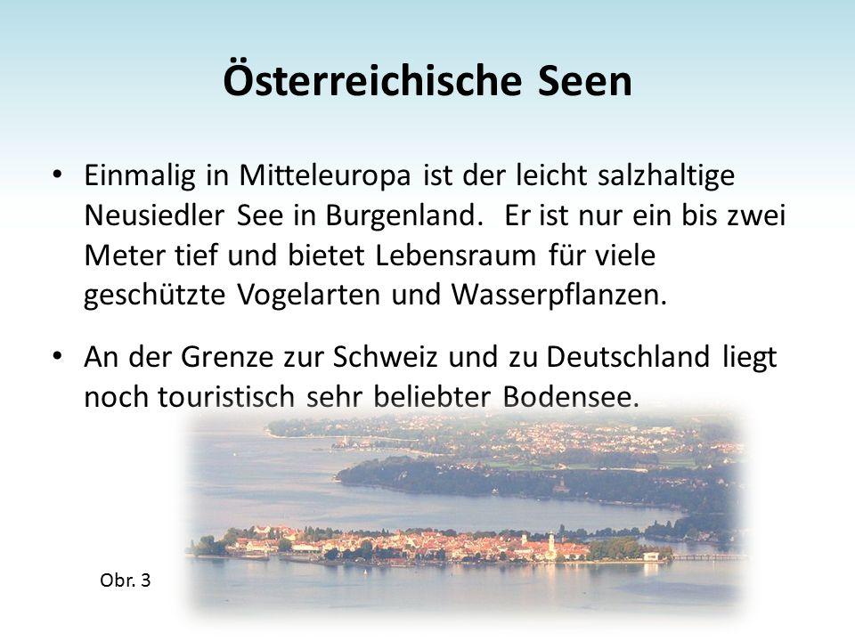 Österreichische Seen Einmalig in Mitteleuropa ist der leicht salzhaltige Neusiedler See in Burgenland.