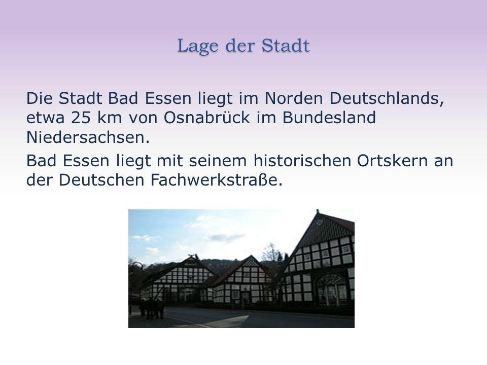 Lage der Stadt Die Stadt Bad Essen liegt im Norden Deutschlands, etwa 25 km von Osnabrück im Bundesland Niedersachsen.