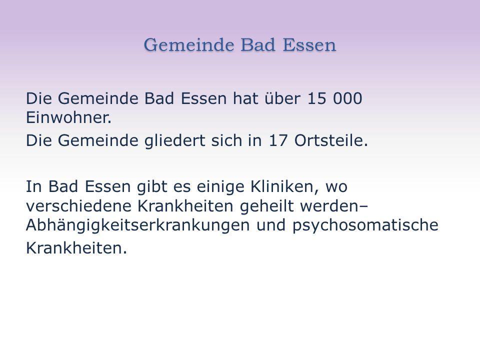 Gemeinde Bad Essen Die Gemeinde Bad Essen hat über 15 000 Einwohner.