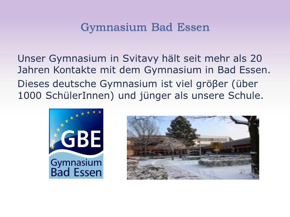 Gymnasium Bad Essen Unser Gymnasium in Svitavy hält seit mehr als 20 Jahren Kontakte mit dem Gymnasium in Bad Essen.
