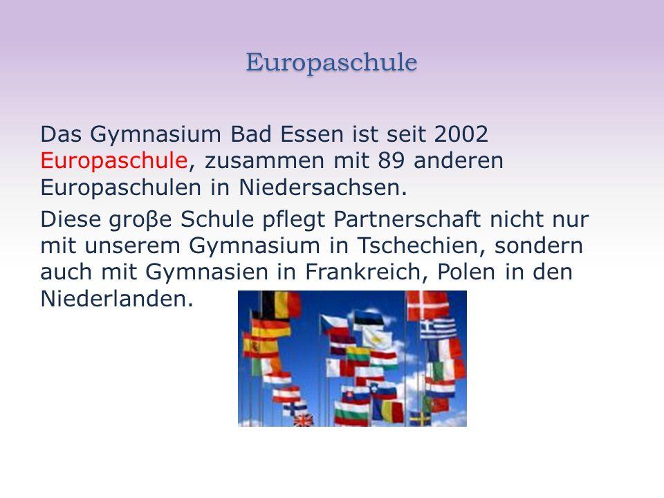Europaschule Das Gymnasium Bad Essen ist seit 2002 Europaschule, zusammen mit 89 anderen Europaschulen in Niedersachsen.