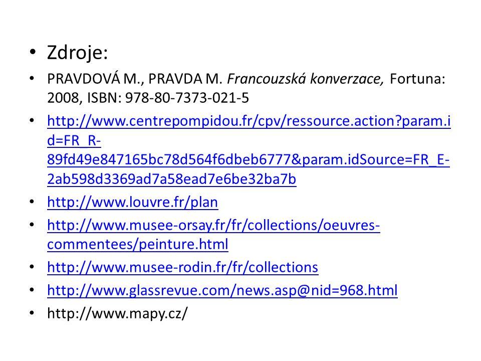 Zdroje: PRAVDOVÁ M., PRAVDA M.