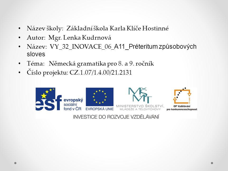 AutorMgr.Lenka Kudrnová Vytvořeno dne05. 05. 2012 Odpilotováno dneve tříděVIII.