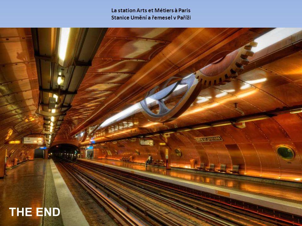 La station Arts et Métiers à Paris Stanice Umění a řemesel v Paříži THE END