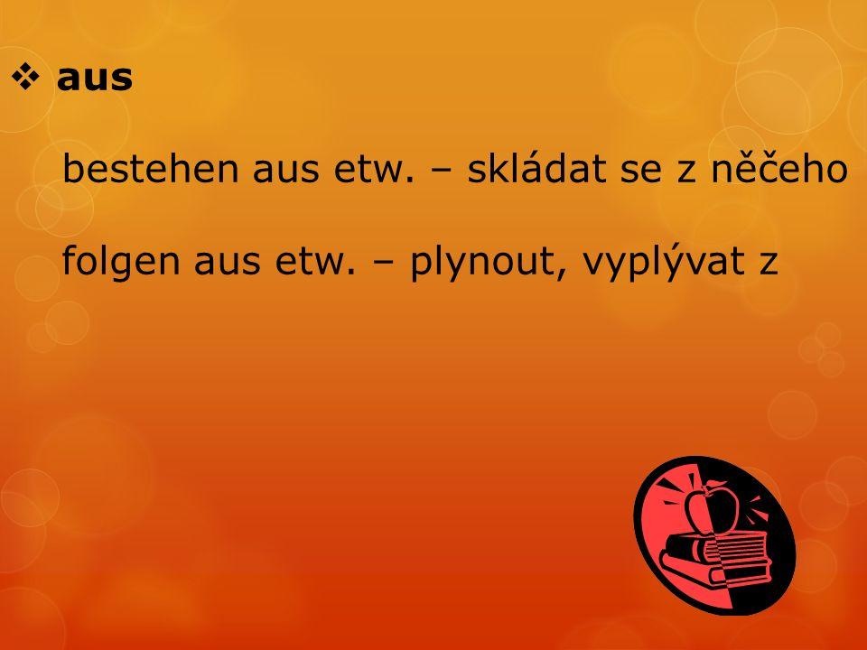  in bestehen in etw.(3.p.) – spočívat v uterrichten j-n in etw.