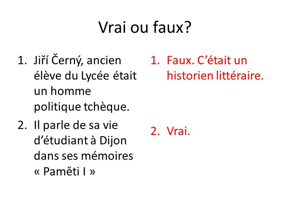 Vrai ou faux.1.Václav Jamek a aussi fait ses études à Dijon.