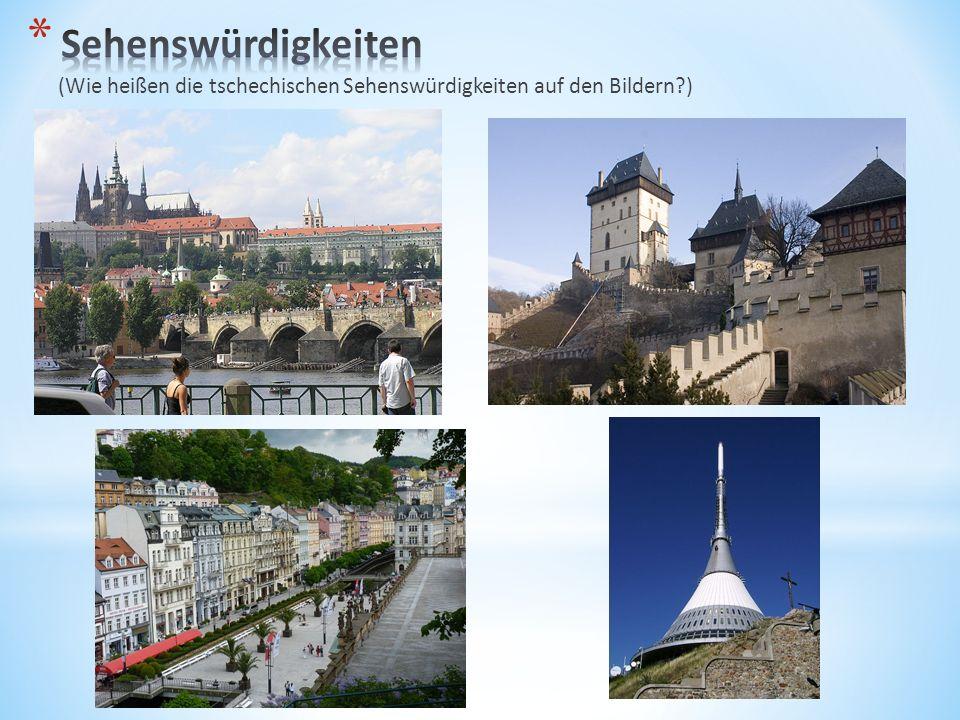 (Wie heißen die tschechischen Sehenswürdigkeiten auf den Bildern?)