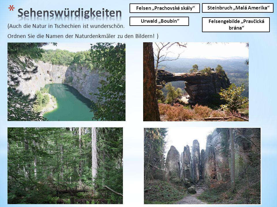 """(Auch die Natur in Tschechien ist wunderschön. Ordnen Sie die Namen der Naturdenkmäler zu den Bildern! ) Steinbruch """"Malá Amerika"""" Felsen """"Prachovské"""
