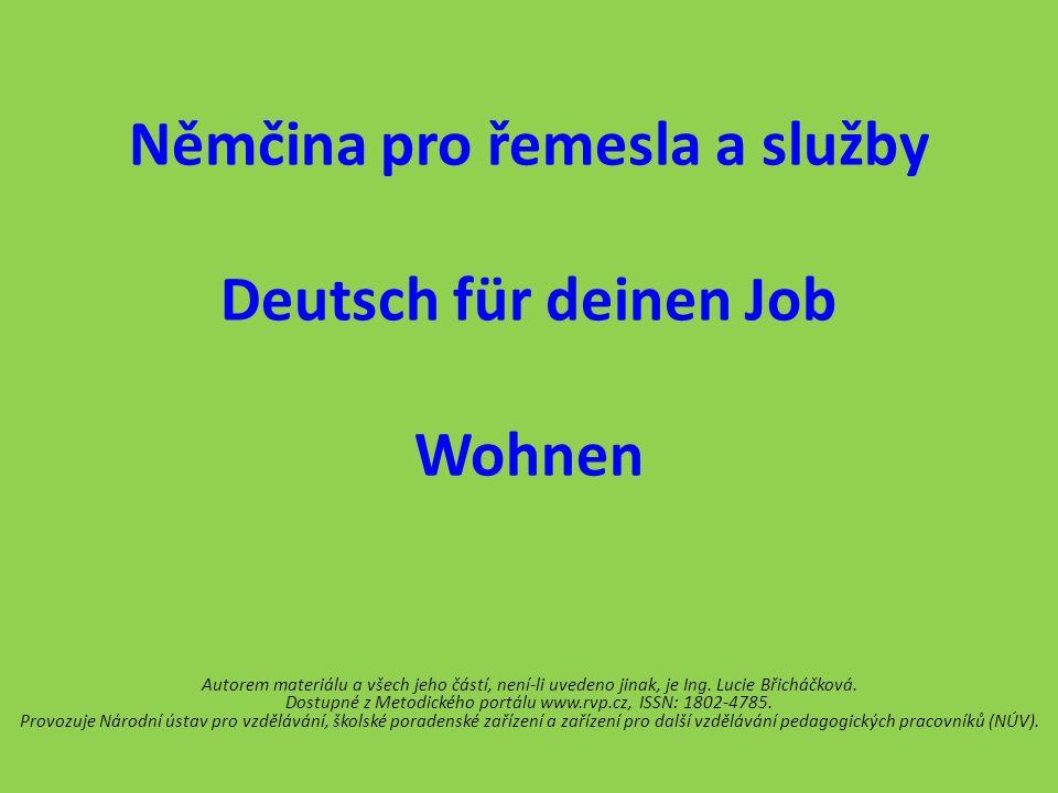 Wohnen Přiřaď ke slovíčkům jejich správný český překlad.