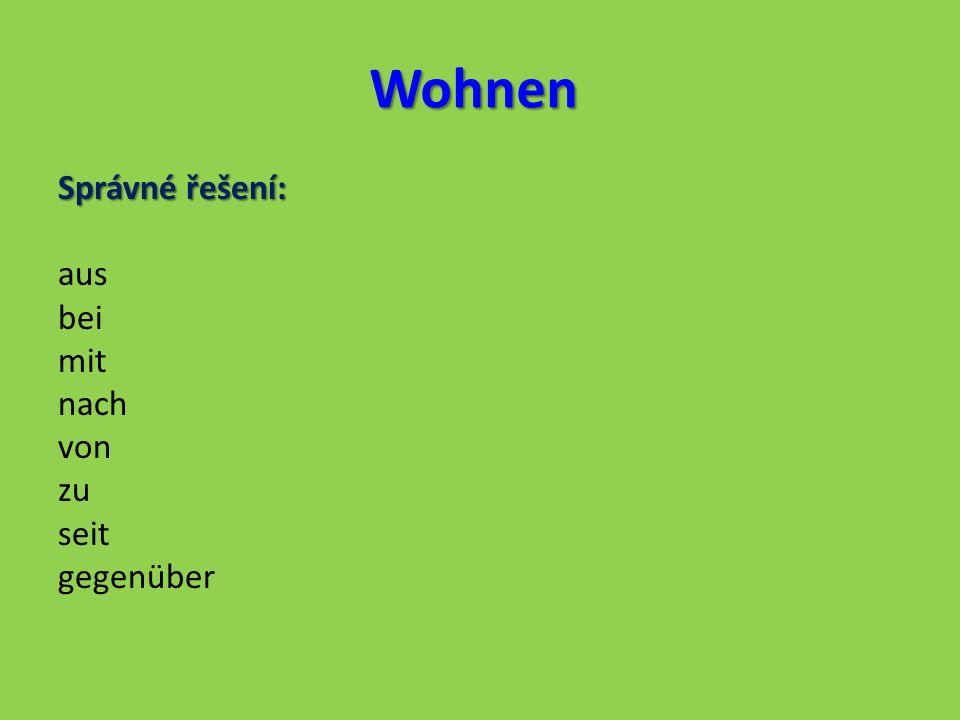 Wohnen Doplň správně předložky se 3.pádem: 1)Ich wohne…………….der Bank.