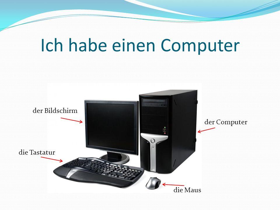 Ich habe einen Computer die Tastatur der Bildschirm der Computer die Maus