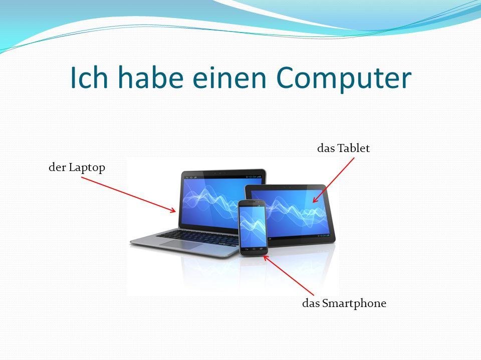 Ich habe einen Computer das Tablet das Smartphone der Laptop