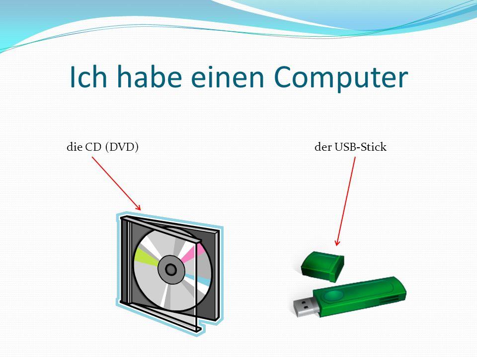 Ich habe einen Computer der USB-Stickdie CD (DVD)