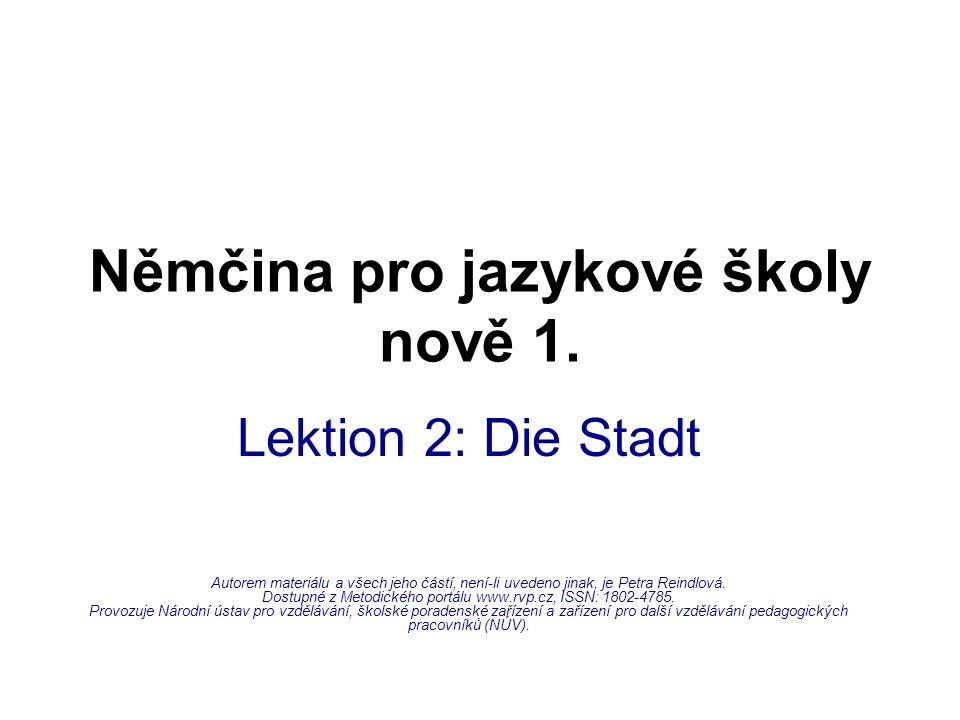 Thema: Die Stadt PŘIŘAĎ KE SLOVÍČKŮM JEJICH SPRÁVNÝ PŘEKLAD: 1.