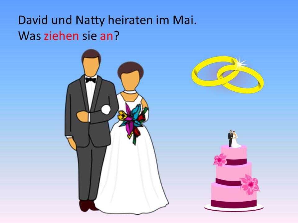 David und Natty heiraten im Mai. Was ziehen sie an?