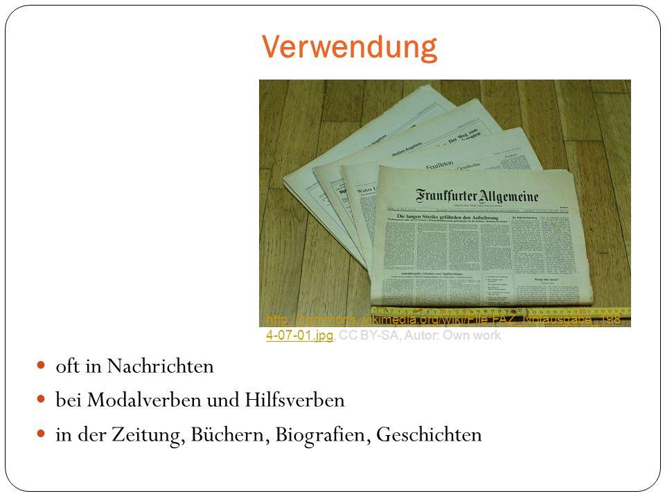 Verwendung oft in Nachrichten bei Modalverben und Hilfsverben in der Zeitung, Büchern, Biografien, Geschichten http://commons.wikimedia.org/wiki/File:FAZ_Notausgabe_198 4-07-01.jpghttp://commons.wikimedia.org/wiki/File:FAZ_Notausgabe_198 4-07-01.jpg, CC BY-SA, Autor: Own work