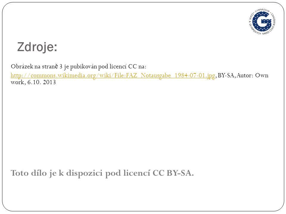 Zdroje: Obrázek na stran ě 3 je pubikován pod licencí CC na: http://commons.wikimedia.org/wiki/File:FAZ_Notausgabe_1984-07-01.jpghttp://commons.wikimedia.org/wiki/File:FAZ_Notausgabe_1984-07-01.jpg, BY-SA, Autor: Own work, 6.10.