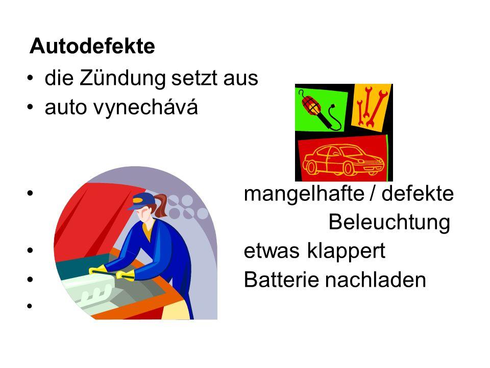 die Zündung setzt aus auto vynechává mangelhafte / defekte Beleuchtung etwas klappert Batterie nachladen Autodefekte