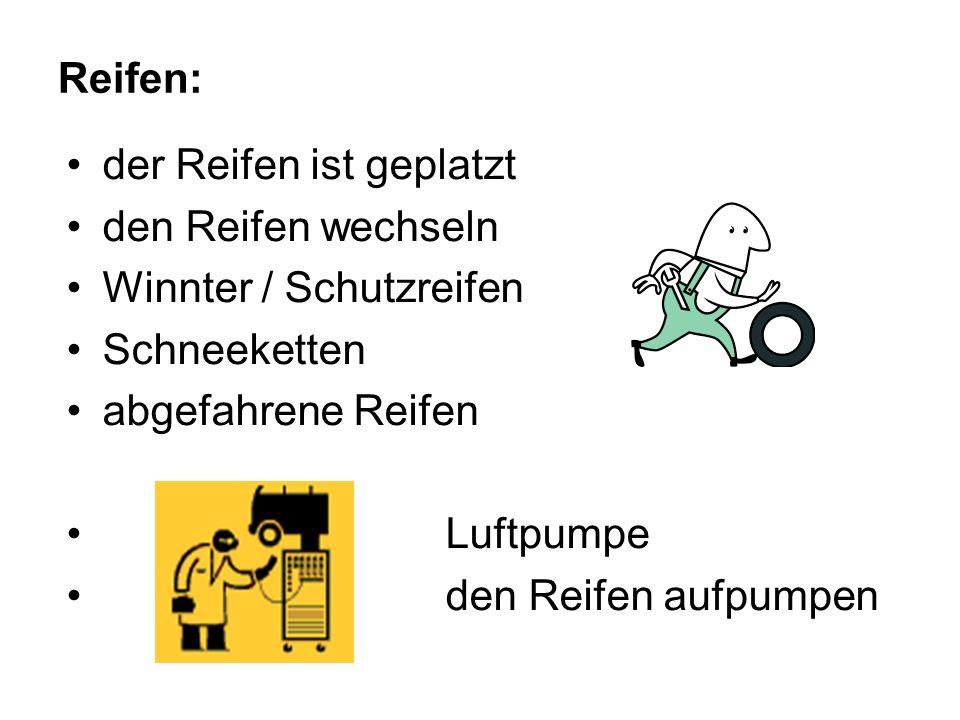 Reifen: der Reifen ist geplatzt den Reifen wechseln Winnter / Schutzreifen Schneeketten abgefahrene Reifen Luftpumpe den Reifen aufpumpen