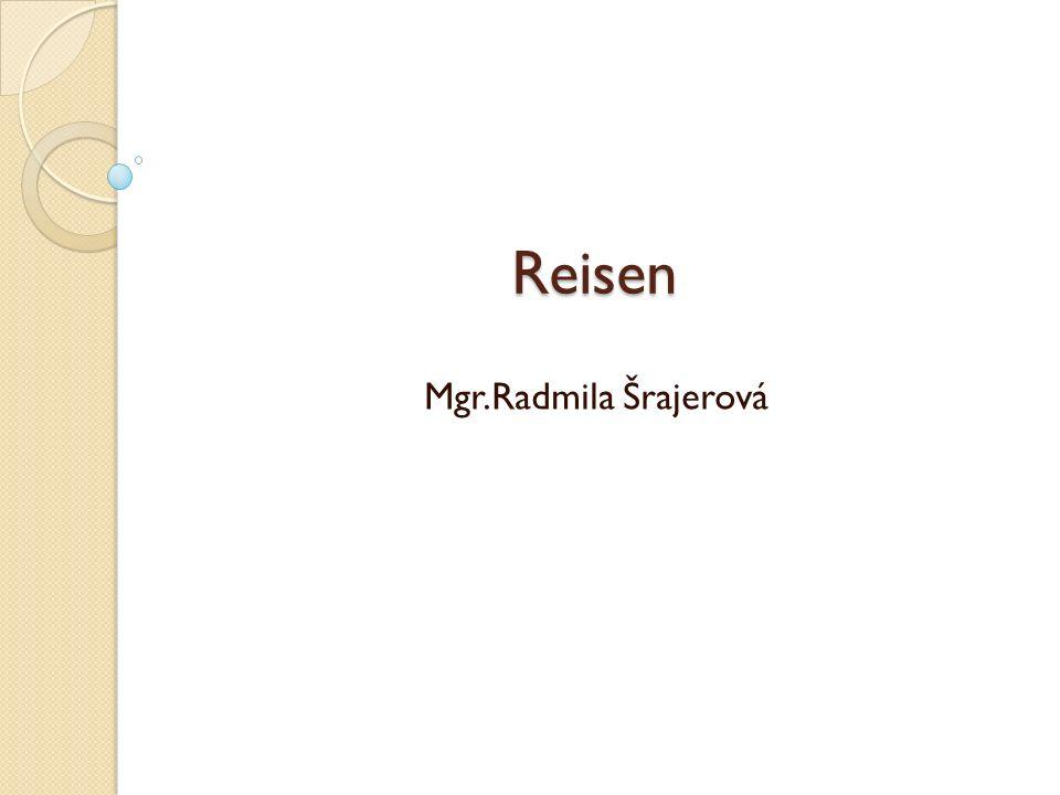 Reisen Mgr.Radmila Šrajerová