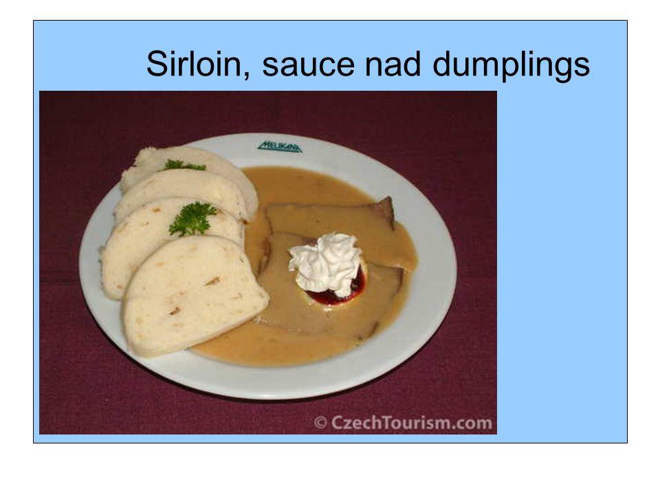 Sirloin, sauce nad dumplings