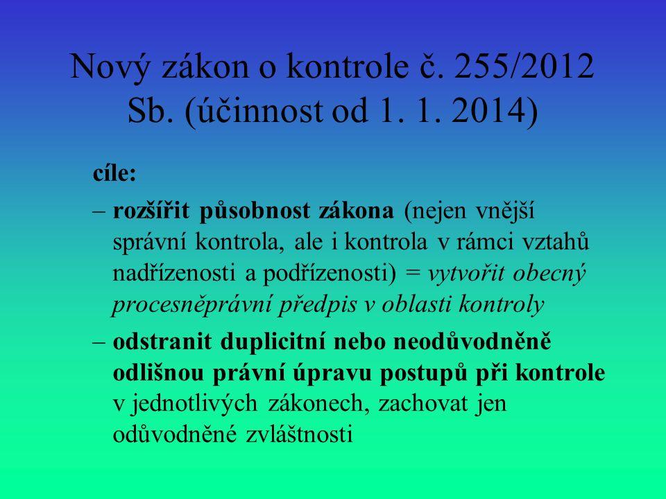 Nový zákon o kontrole č. 255/2012 Sb. (účinnost od 1.