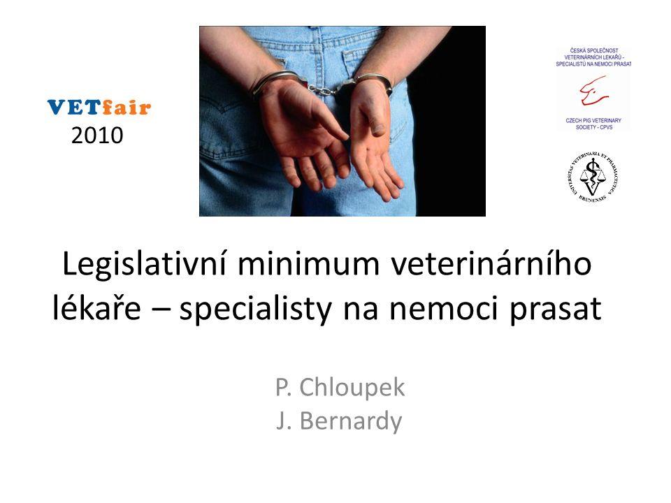 Legislativní minimum veterinárního lékaře – specialisty na nemoci prasat P.