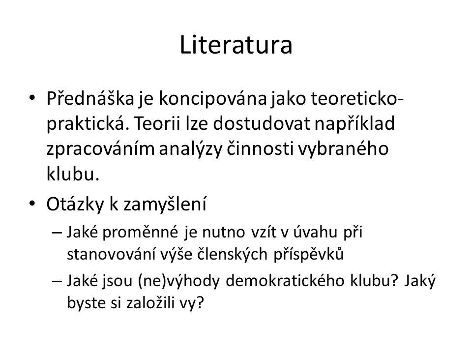 Literatura Přednáška je koncipována jako teoreticko- praktická.