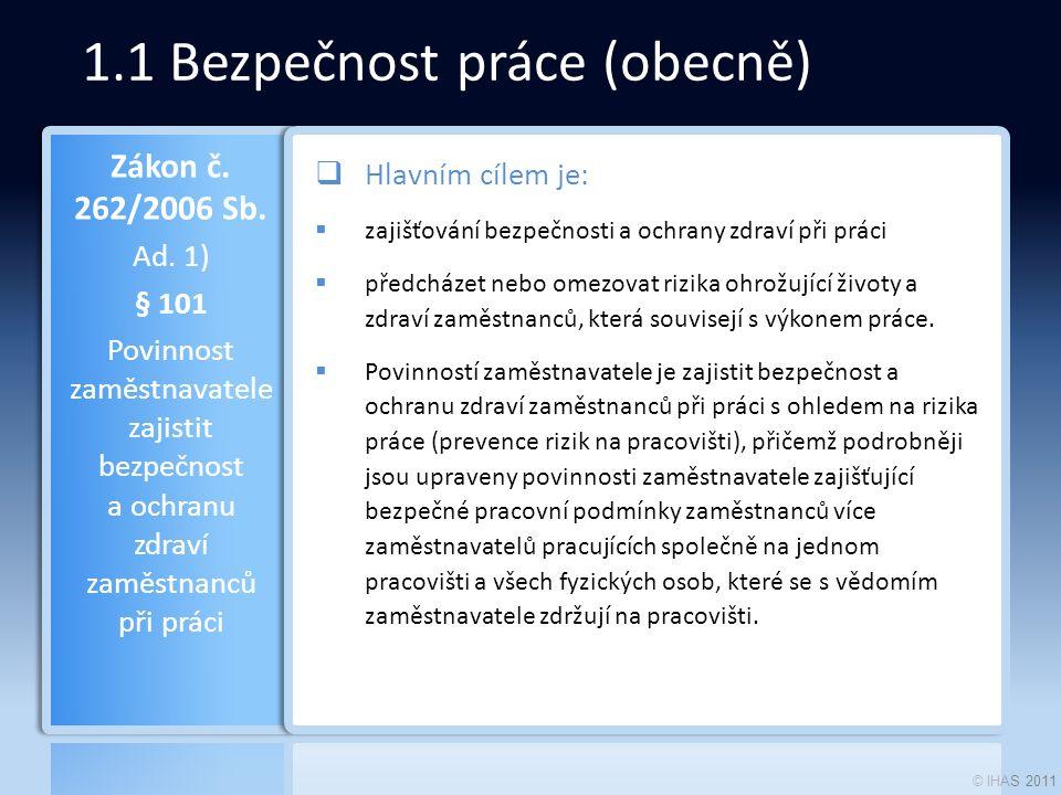 © IHAS 2011 2.2 HAZOP  Používá se široce zejména v procesním průmyslu.