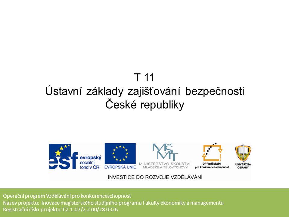 T 11 Ústavní základy zajišťování bezpečnosti České republiky Mgr.