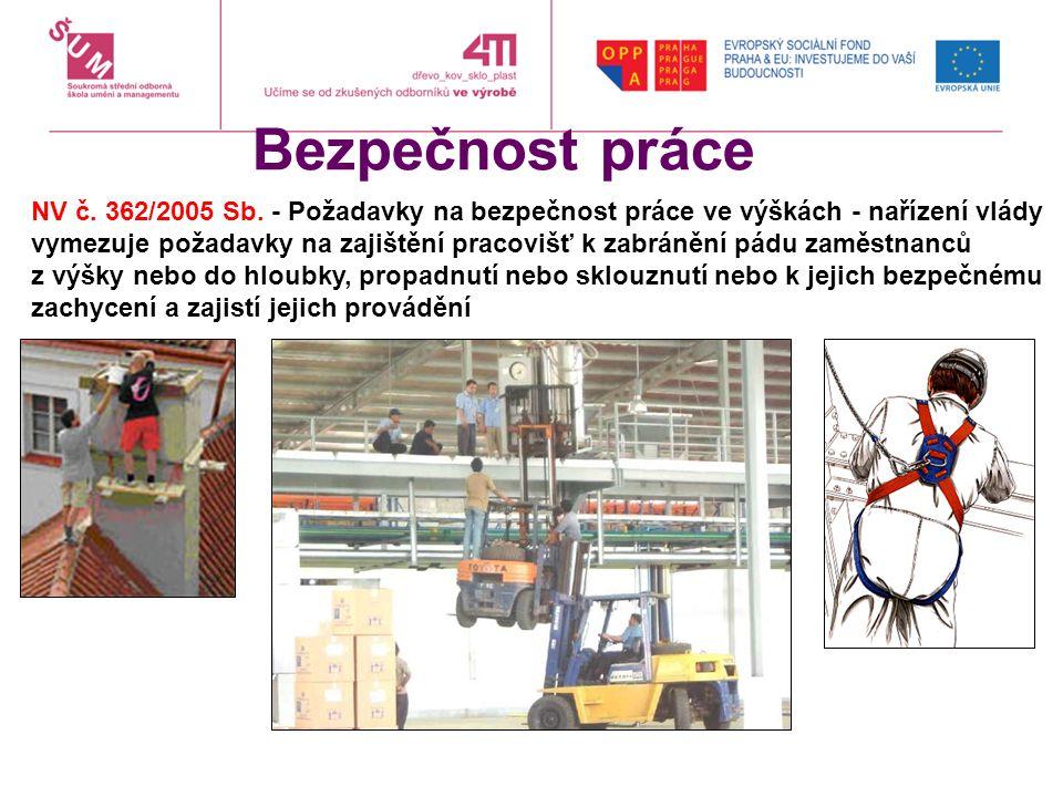 Bezpečnost práce NV č. 362/2005 Sb. - Požadavky na bezpečnost práce ve výškách - nařízení vlády vymezuje požadavky na zajištění pracovišť k zabránění