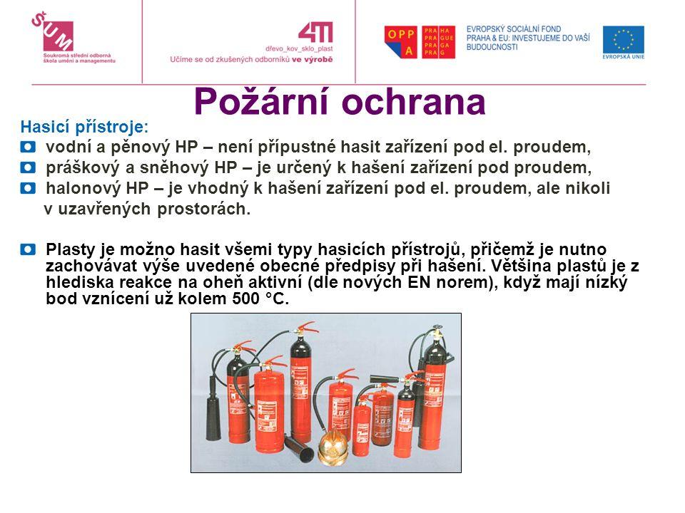 Požární ochrana Hasicí přístroje: vodní a pěnový HP – není přípustné hasit zařízení pod el. proudem, práškový a sněhový HP – je určený k hašení zaříze