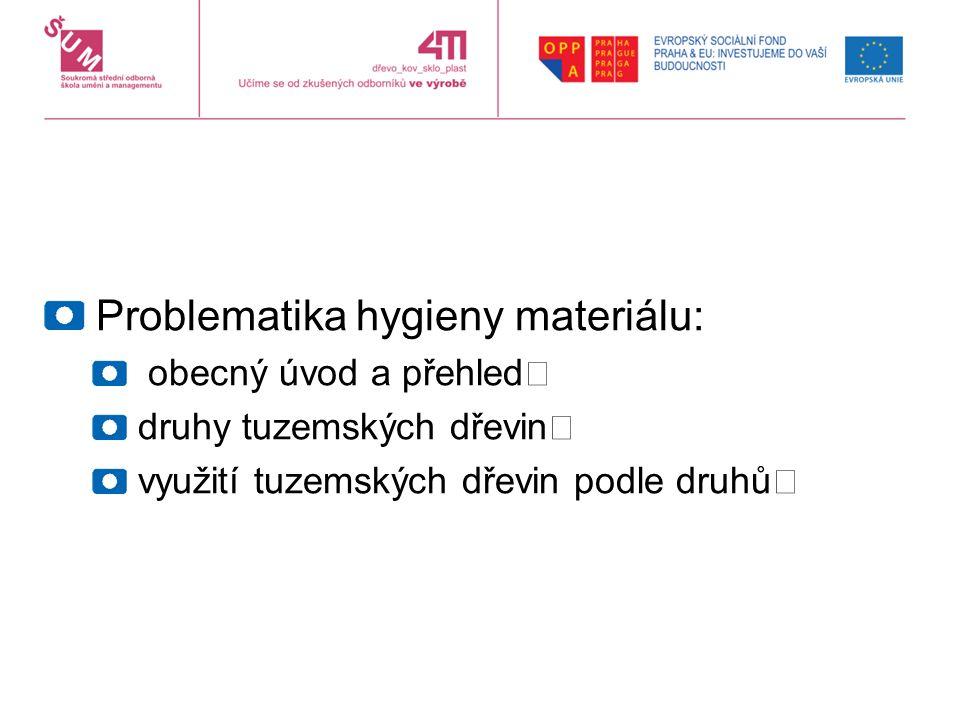 Problematika hygieny materiálu: obecný úvod a přehled druhy tuzemských dřevin
