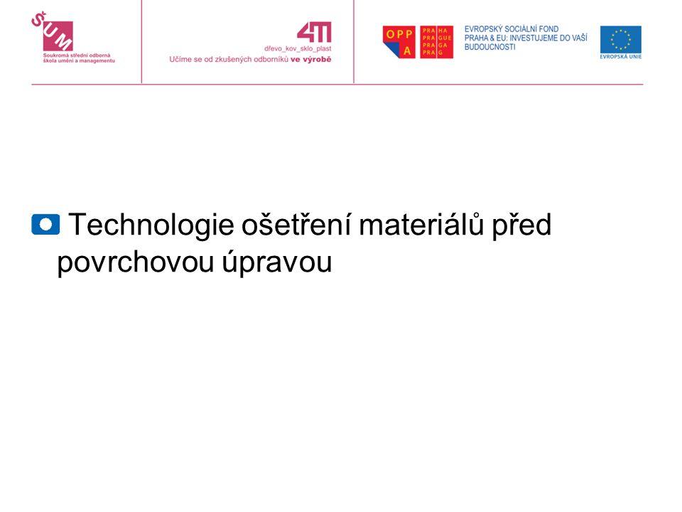Technologie ošetření materiálů před povrchovou úpravou