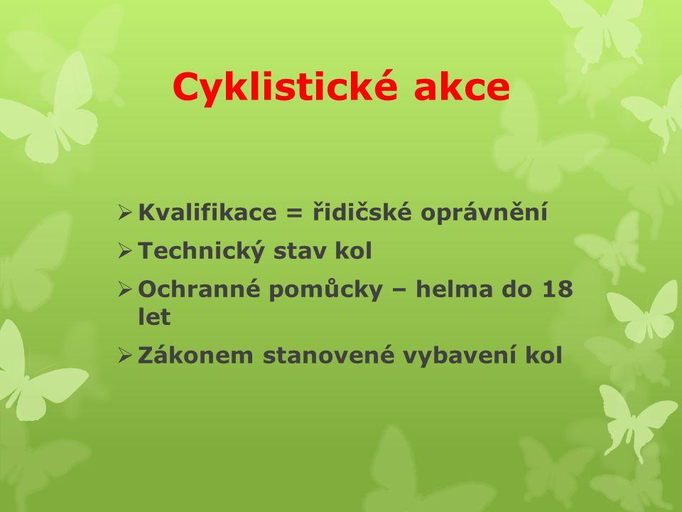 Cyklistické akce  Kvalifikace = řidičské oprávnění  Technický stav kol  Ochranné pomůcky – helma do 18 let  Zákonem stanovené vybavení kol