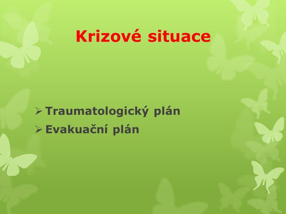 Krizové situace  Traumatologický plán  Evakuační plán